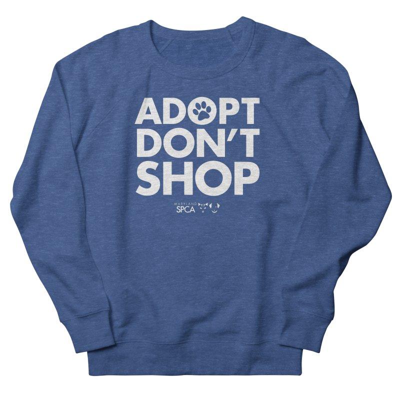 Adopt Don't Shop - WHITE- MD SPCA Design Men's French Terry Sweatshirt by marylandspca's Artist Shop