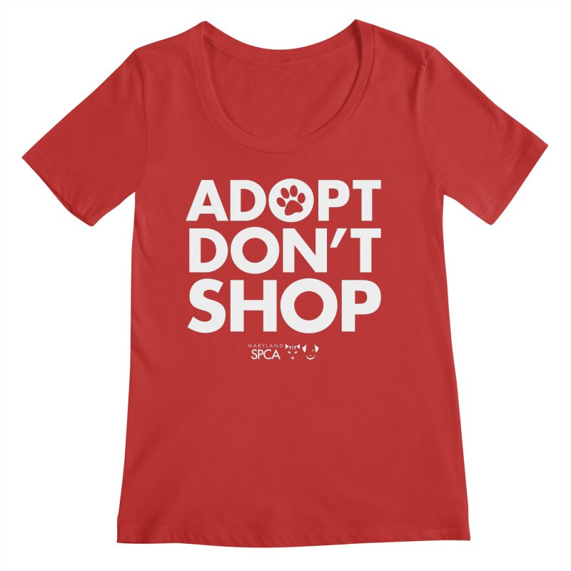 Adopt Don't Shop - WHITE- MD SPCA Design Women's Regular Scoop Neck by Maryland SPCA's Artist Shop