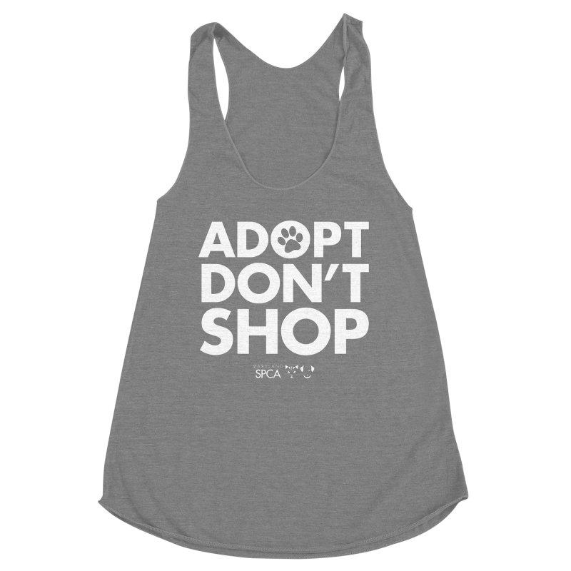 Adopt Don't Shop - WHITE- MD SPCA Design Women's Tank by Maryland SPCA's Artist Shop
