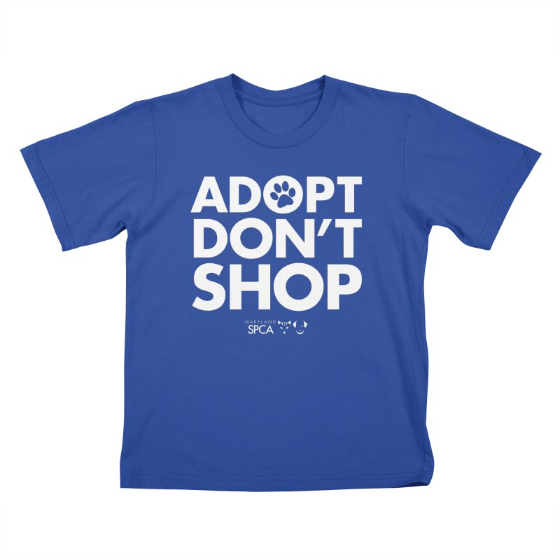 Adopt Don't Shop - WHITE- MD SPCA Design Kids T-Shirt by Maryland SPCA's Artist Shop