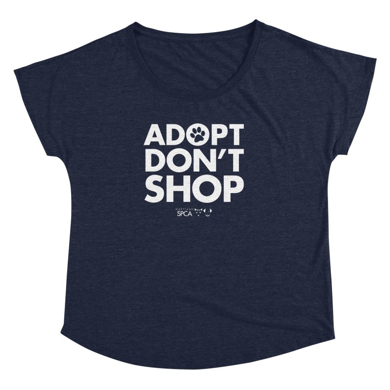 Adopt Don't Shop - WHITE- MD SPCA Design Women's Dolman Scoop Neck by Maryland SPCA's Artist Shop