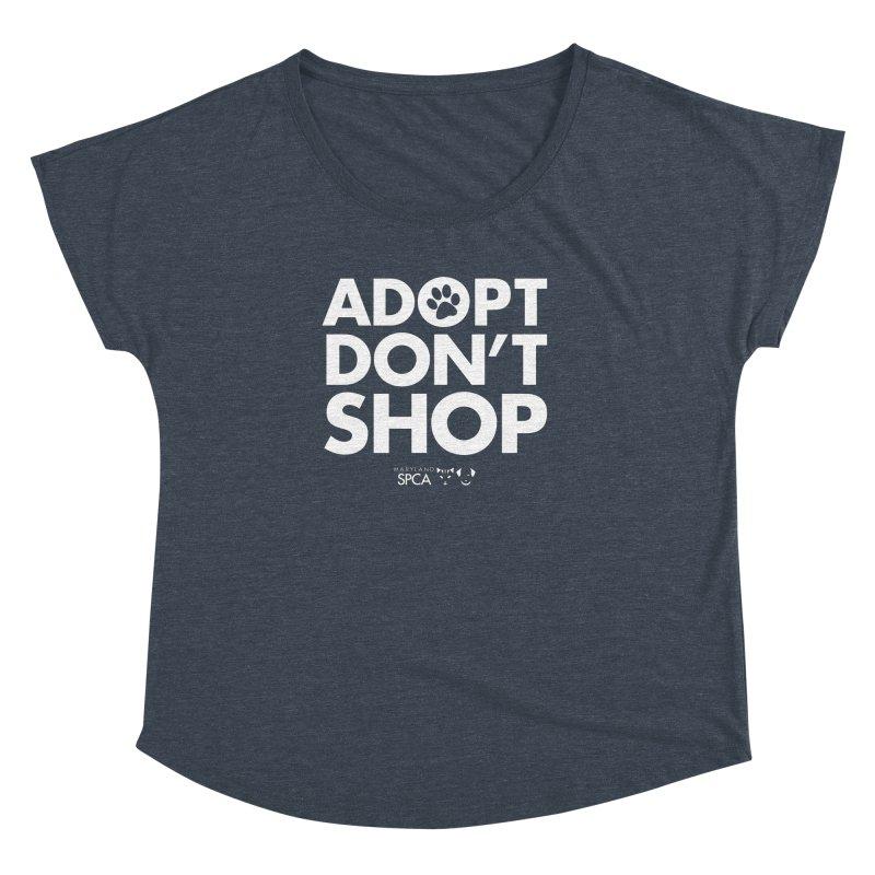 Adopt Don't Shop - WHITE- MD SPCA Design Women's Dolman Scoop Neck by Maryland SPCA's Artist Shop