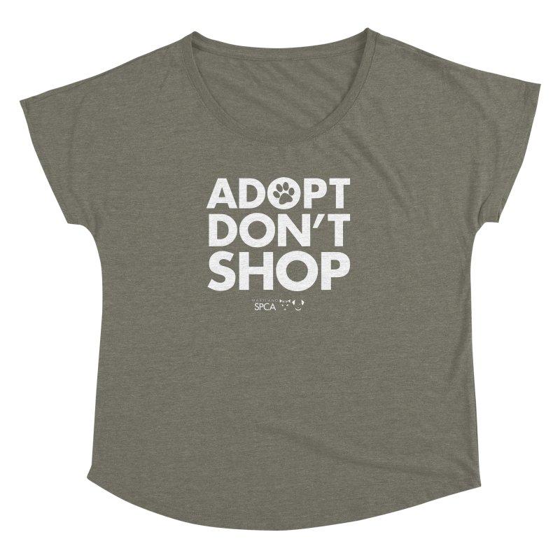Adopt Don't Shop - WHITE- MD SPCA Design Women's Dolman Scoop Neck by marylandspca's Artist Shop
