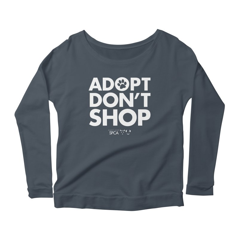 Adopt Don't Shop - WHITE- MD SPCA Design Women's Scoop Neck Longsleeve T-Shirt by Maryland SPCA's Artist Shop