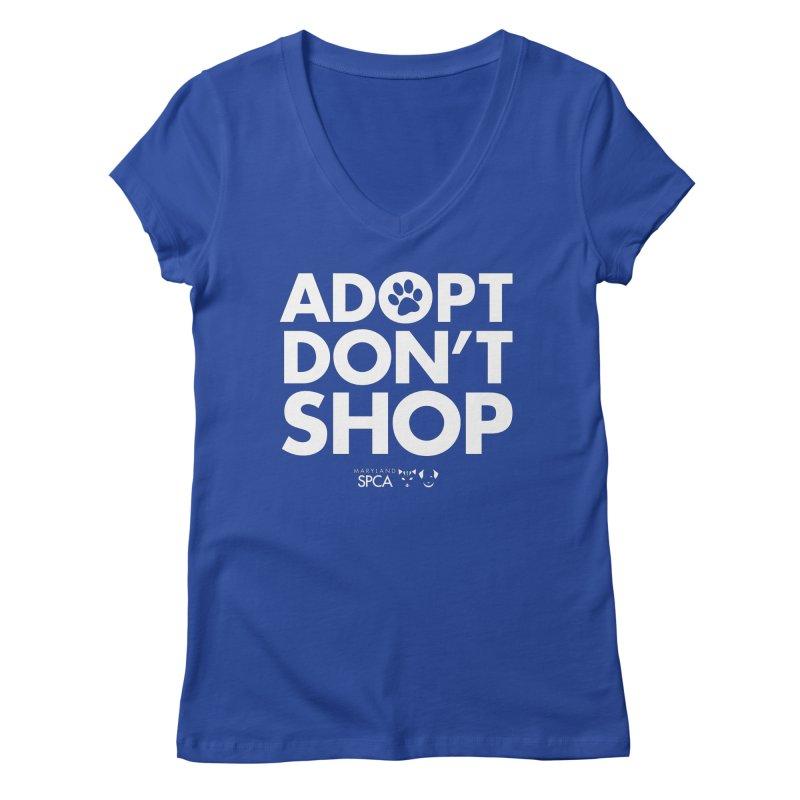 Adopt Don't Shop - WHITE- MD SPCA Design Women's Regular V-Neck by marylandspca's Artist Shop