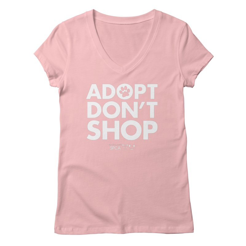 Adopt Don't Shop - WHITE- MD SPCA Design Women's Regular V-Neck by Maryland SPCA's Artist Shop