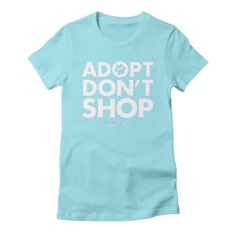 Adopt Don't Shop - WHITE- MD SPCA Design Women's Fitted T-Shirt by Maryland SPCA's Artist Shop