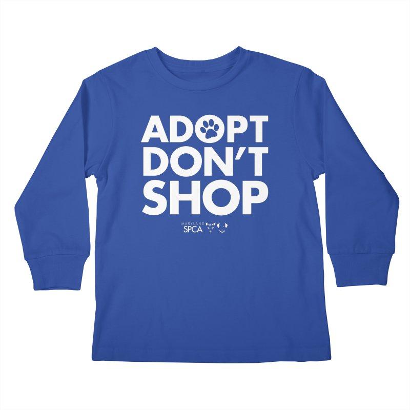 Adopt Don't Shop - WHITE- MD SPCA Design Kids Longsleeve T-Shirt by Maryland SPCA's Artist Shop
