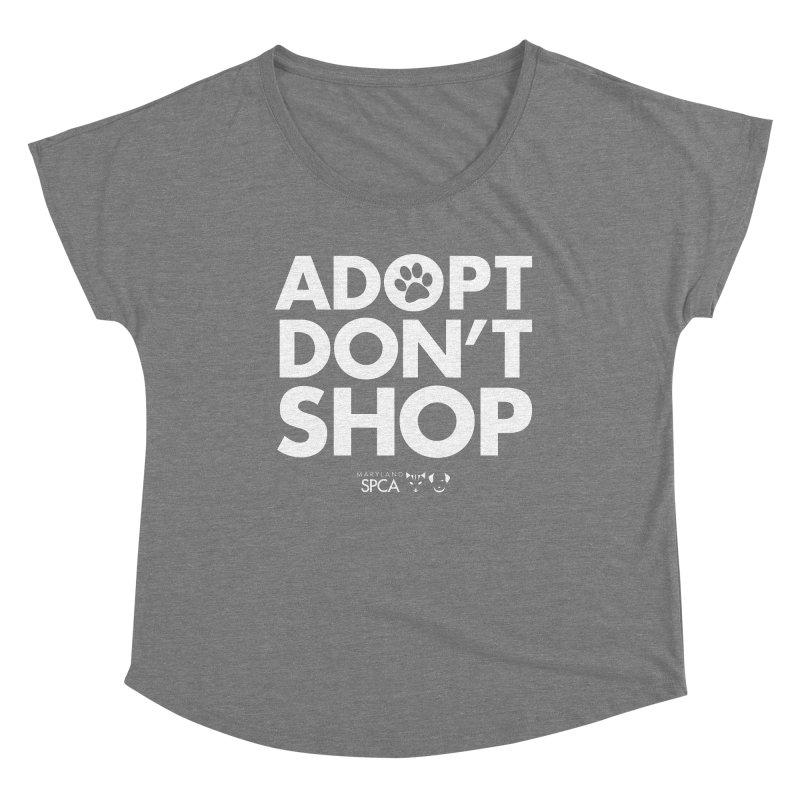 Adopt Don't Shop - WHITE- MD SPCA Design Women's Scoop Neck by Maryland SPCA's Artist Shop