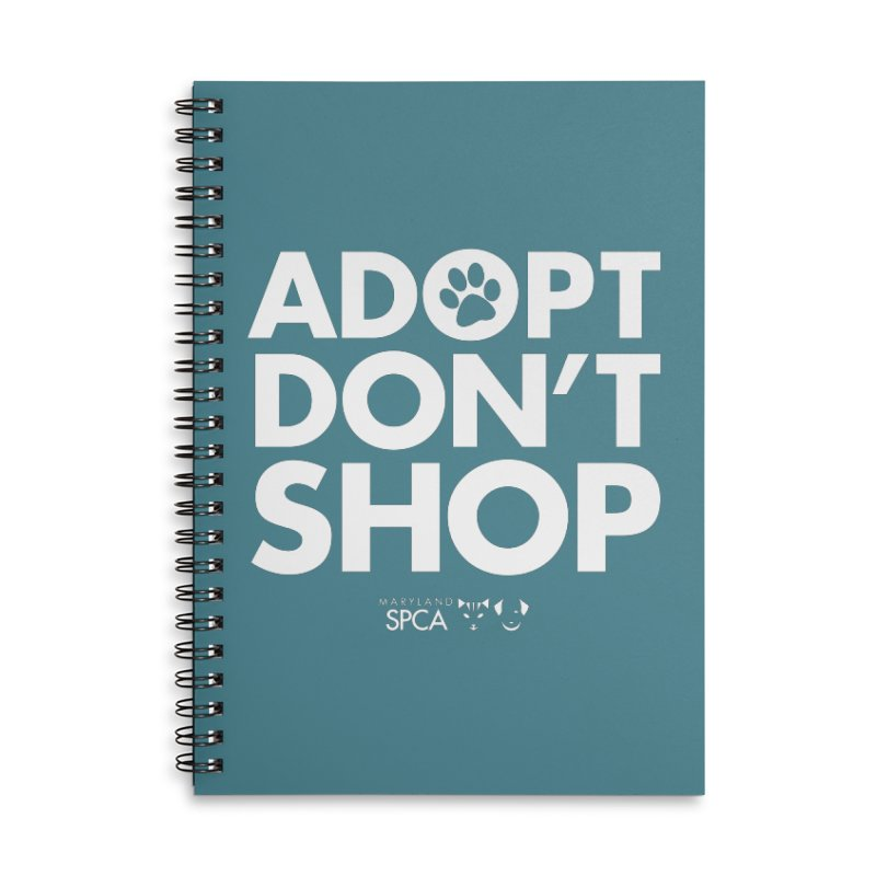 Adopt Don't Shop - WHITE- MD SPCA Design Accessories Lined Spiral Notebook by Maryland SPCA's Artist Shop