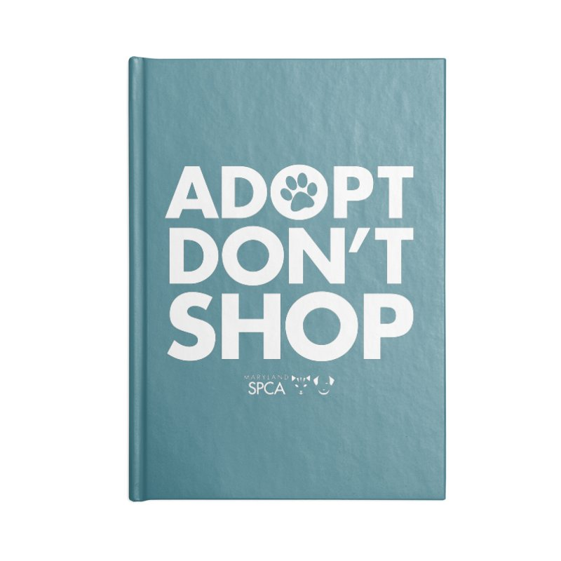 Adopt Don't Shop - WHITE- MD SPCA Design Accessories Lined Journal Notebook by Maryland SPCA's Artist Shop