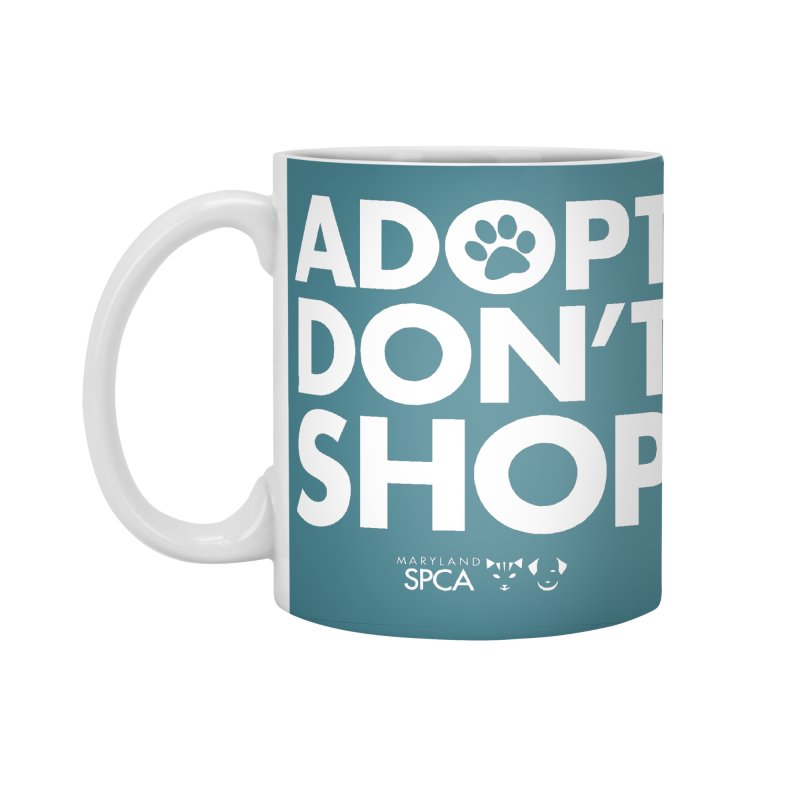 Adopt Don't Shop - WHITE- MD SPCA Design Accessories Standard Mug by Maryland SPCA's Artist Shop