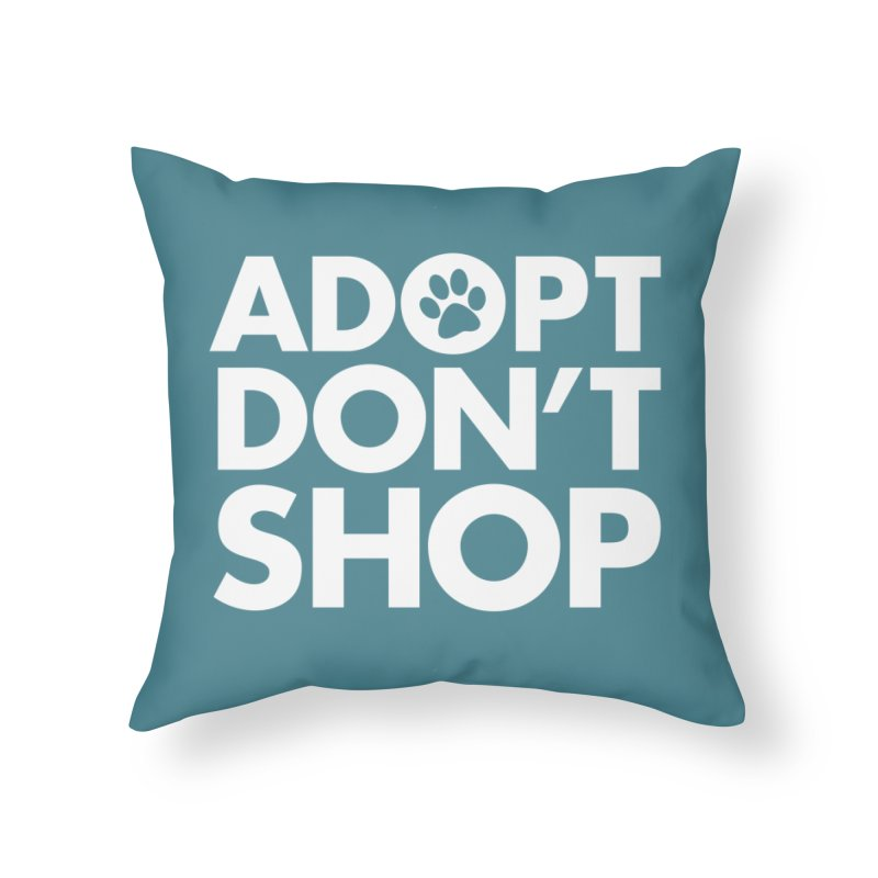 Adopt Don't Shop - WHITE- MD SPCA Design Home Throw Pillow by Maryland SPCA's Artist Shop