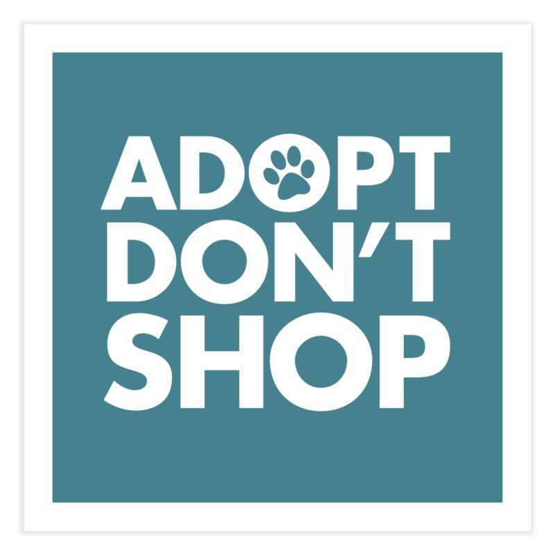 Adopt Don't Shop - WHITE- MD SPCA Design Home Fine Art Print by Maryland SPCA's Artist Shop