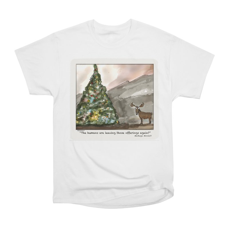 The humans are making offerings again. Men's Heavyweight T-Shirt by Mashuga Moose® is on the loose.