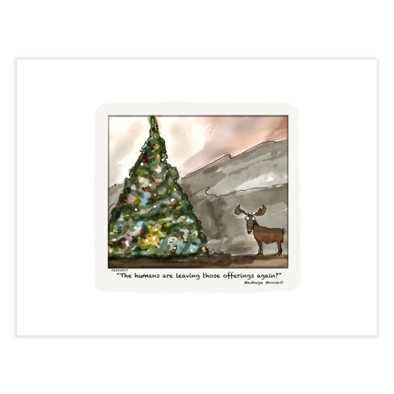 The humans are making offerings again. Home Fine Art Print by Mashuga Moose® is on the loose.