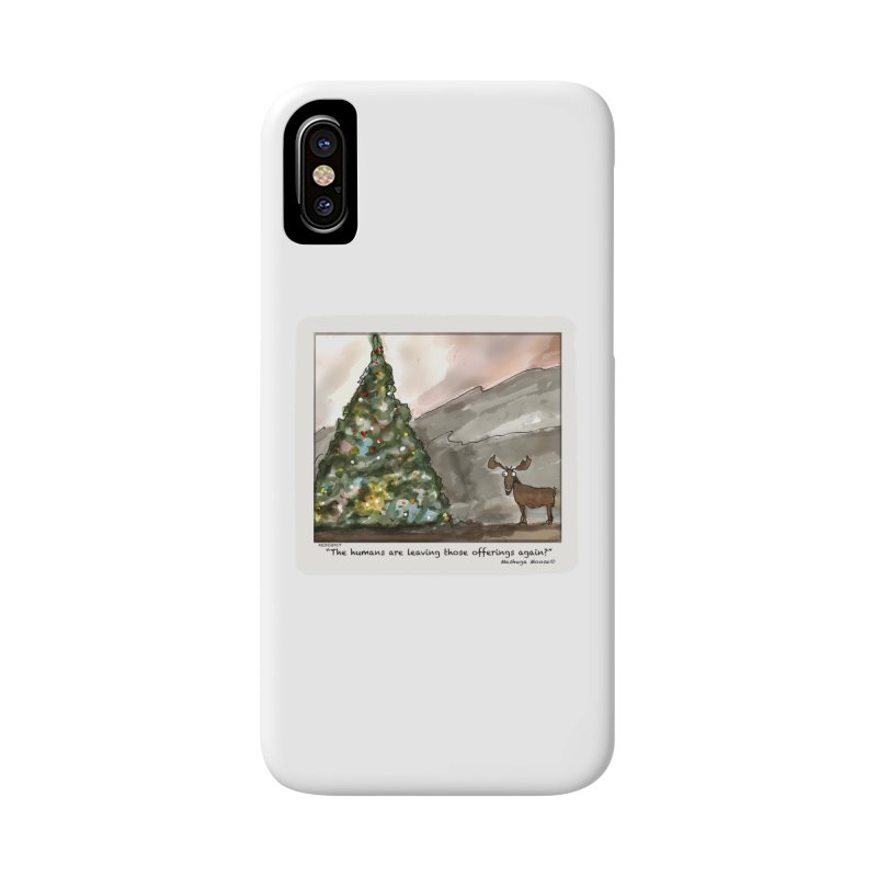 The humans are making offerings again. Accessories Phone Case by Mashuga Moose® is on the loose.