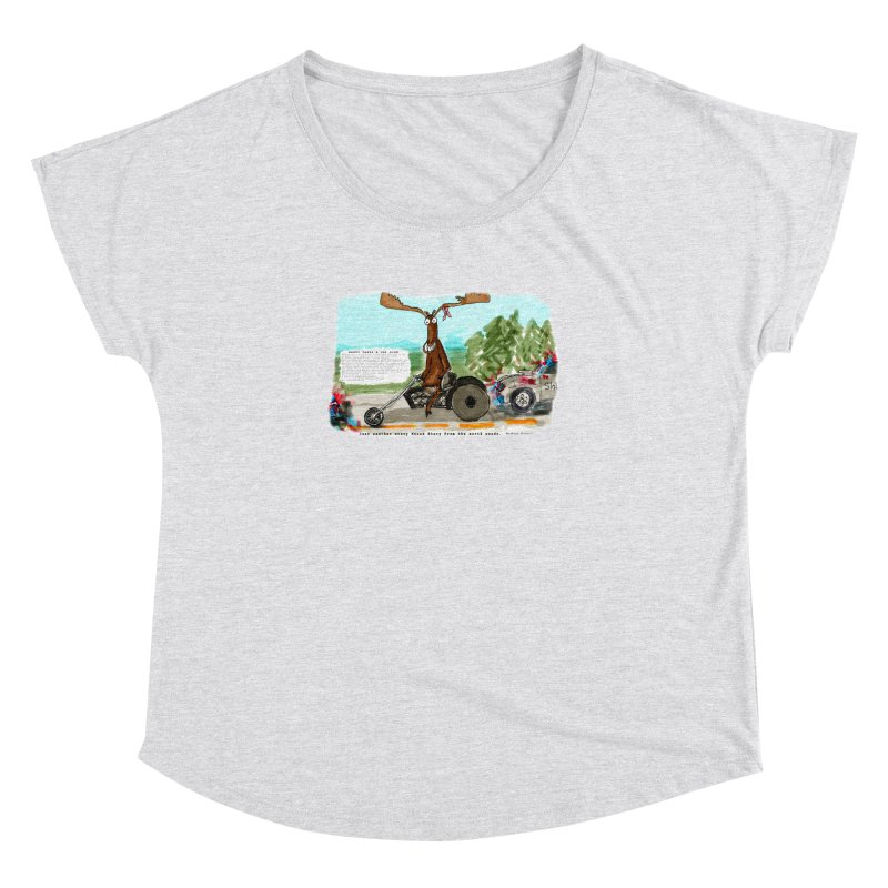 Marty takes a ride Women's Dolman Scoop Neck by Mashuga Moose® is on the loose.