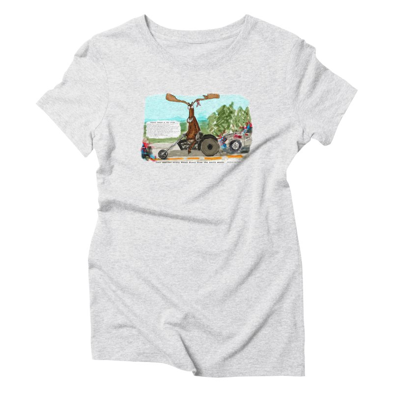 Marty takes a ride Women's Triblend T-Shirt by Mashuga Moose® is on the loose.
