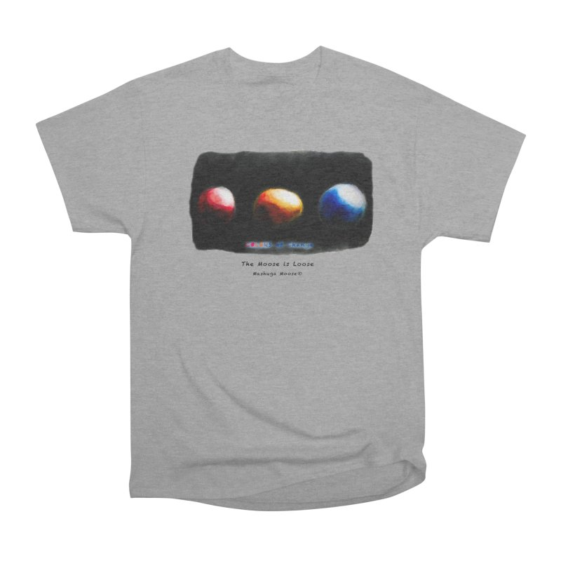"""Colors of Change, """"The Moose is Loose"""" Men's Heavyweight T-Shirt by Mashuga Moose® is on the loose."""