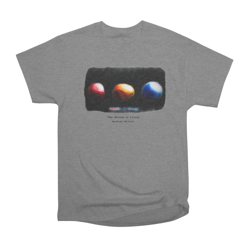 """Colors of Change, """"The Moose is Loose"""" Women's Heavyweight Unisex T-Shirt by Mashuga Moose® is on the loose."""