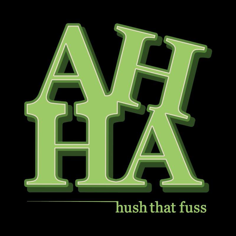 Hush That Fuss by MattAlbert84's Apparel Shop