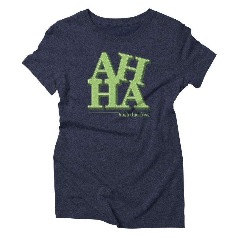 Hush That Fuss Women's Triblend T-Shirt by MattAlbert84's Apparel Shop