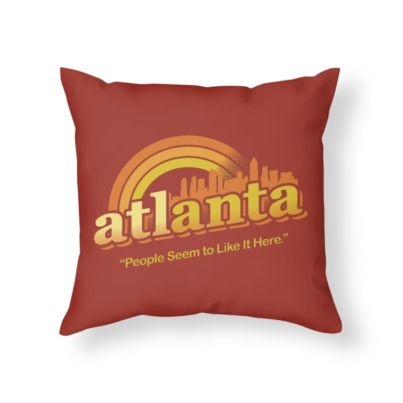 People Seem to Like It Here Home Throw Pillow by MattAlbert84's Apparel Shop