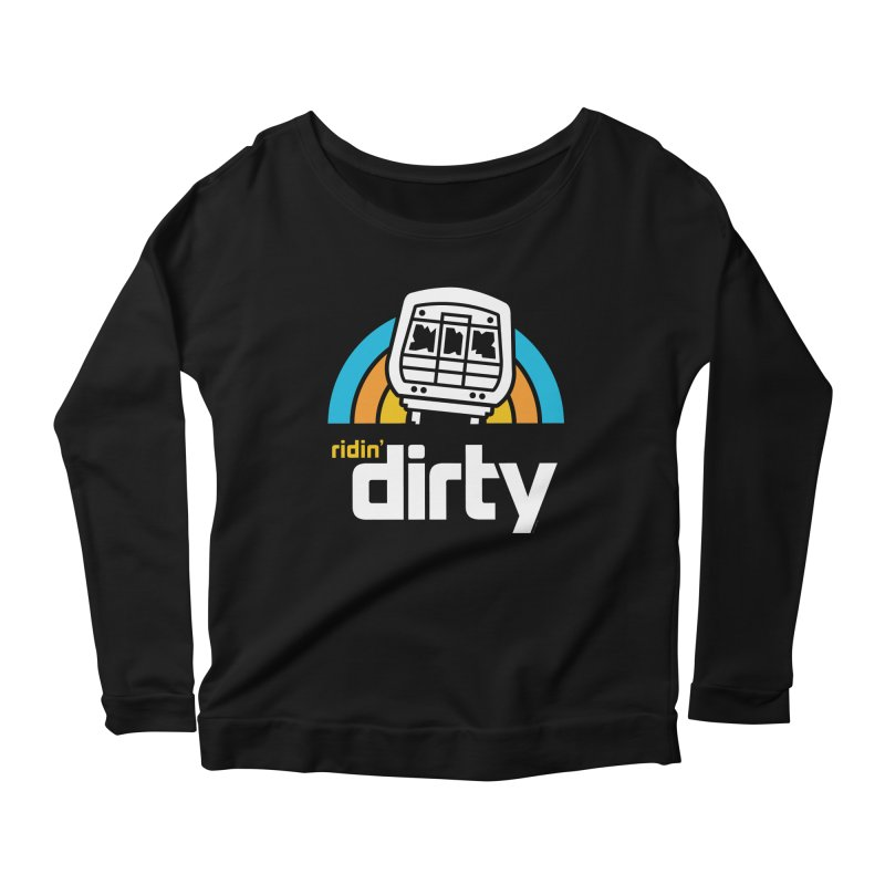 Ridin' Dirty Women's Longsleeve Scoopneck  by MattAlbert84's Apparel Shop