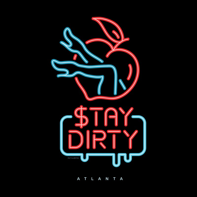 Stay Dirty Neon Home Fine Art Print by MattAlbert84's Apparel Shop