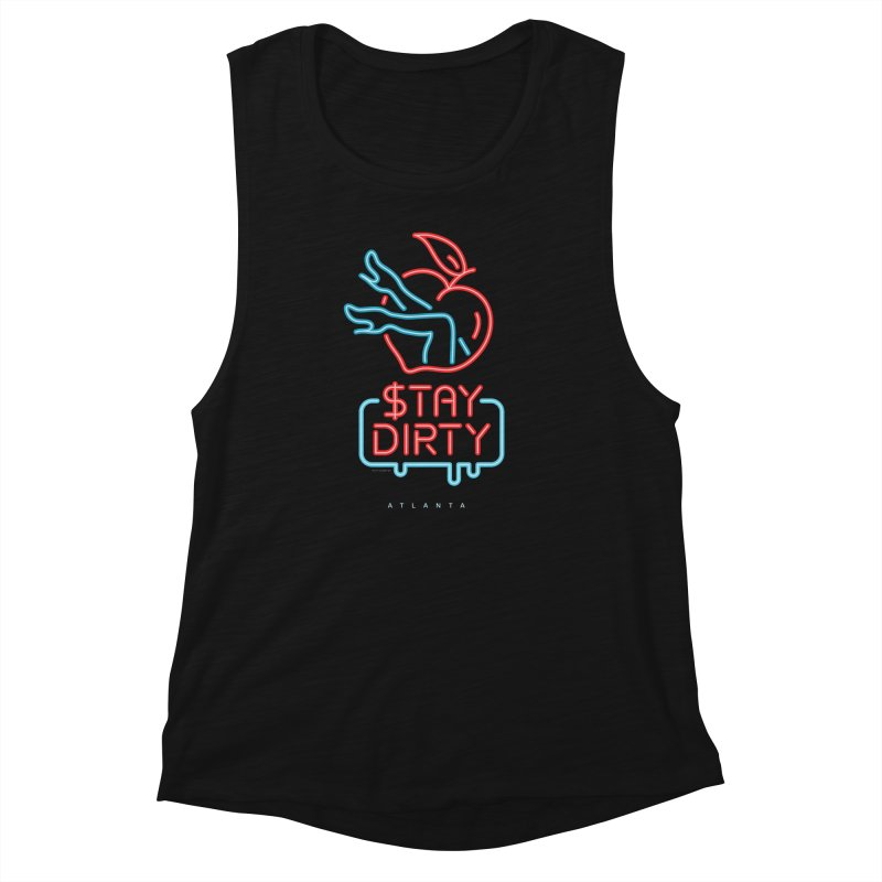 Stay Dirty Neon Women's Muscle Tank by MattAlbert84's Apparel Shop