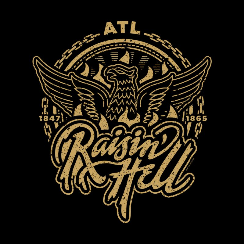Raisin' Hell in ATL Men's Triblend T-Shirt by MattAlbert84's Apparel Shop
