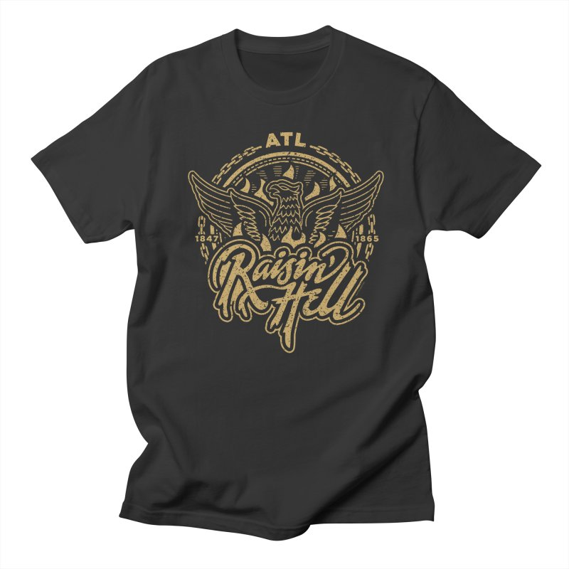 Raisin' Hell in ATL Men's Regular T-Shirt by MattAlbert84's Apparel Shop