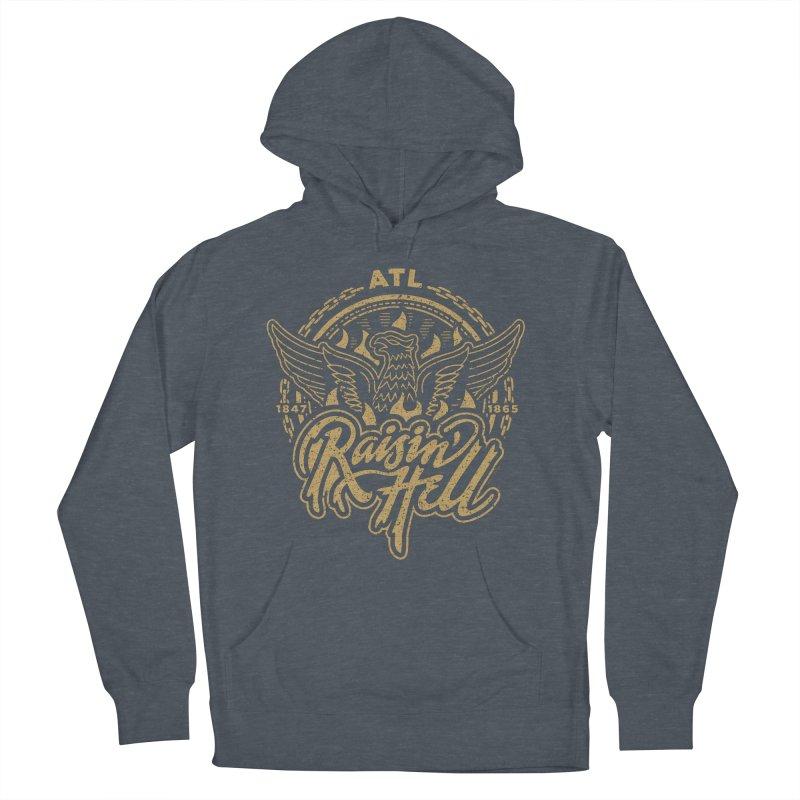 Raisin' Hell in ATL Women's Pullover Hoody by MattAlbert84's Apparel Shop