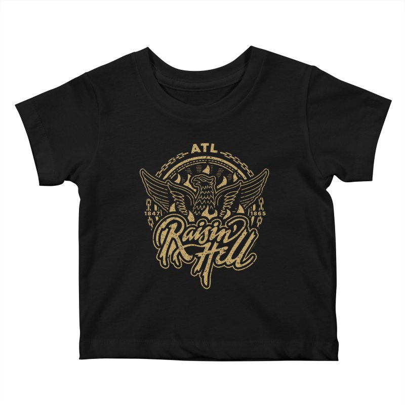 Raisin' Hell in ATL Kids Baby T-Shirt by MattAlbert84's Apparel Shop