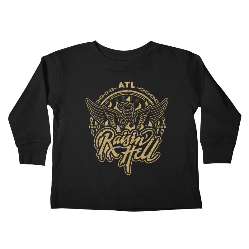 Raisin' Hell in ATL Kids Toddler Longsleeve T-Shirt by MattAlbert84's Apparel Shop