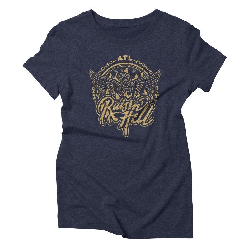 Raisin' Hell in ATL Women's T-Shirt by MattAlbert84's Apparel Shop