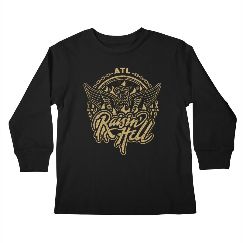 Raisin' Hell in ATL Kids Longsleeve T-Shirt by MattAlbert84's Apparel Shop