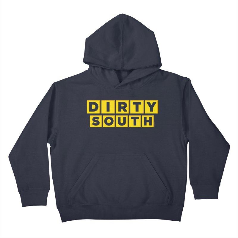 Dirty South Kids Pullover Hoody by MattAlbert84's Apparel Shop