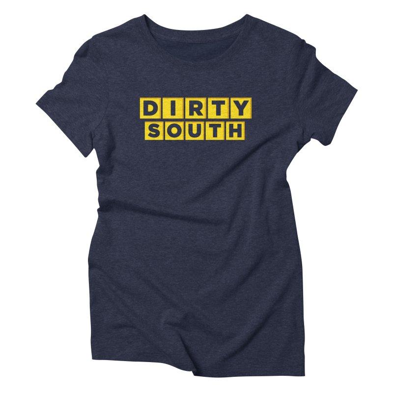 Dirty South Women's T-Shirt by MattAlbert84's Apparel Shop