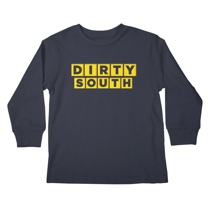 Dirty South Kids Longsleeve T-Shirt by MattAlbert84's Apparel Shop
