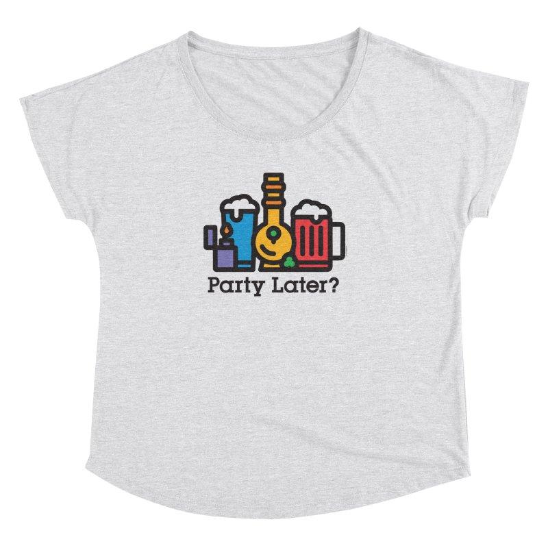 Party Later? Women's Scoop Neck by MattAlbert84's Apparel Shop