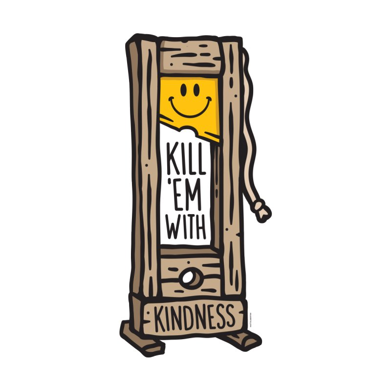 Kill 'Em With Kindness Women's Scoop Neck by MattAlbert84's Apparel Shop