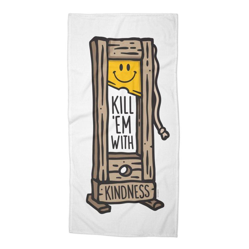 Kill 'Em With Kindness Accessories Beach Towel by MattAlbert84's Apparel Shop