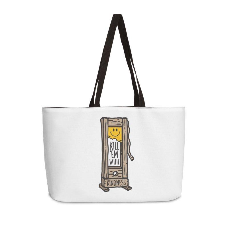 Kill 'Em With Kindness Accessories Weekender Bag Bag by MattAlbert84's Apparel Shop