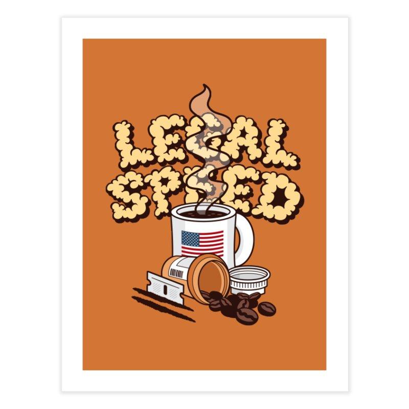 Legal Speed Home Fine Art Print by MattAlbert84's Apparel Shop