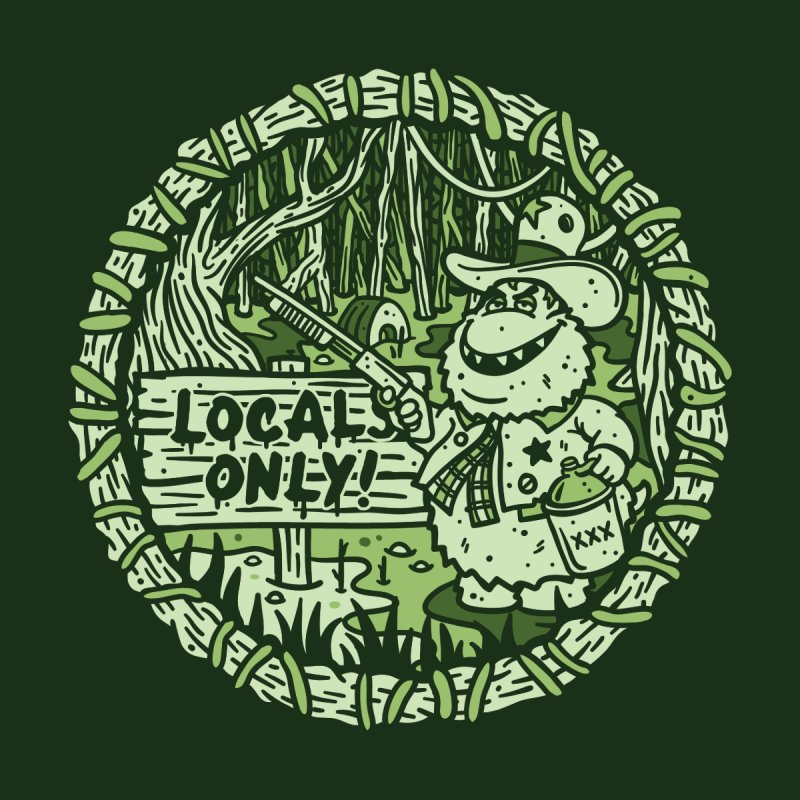 Locals Only Men's T-shirt by MattAlbert84's Apparel Shop
