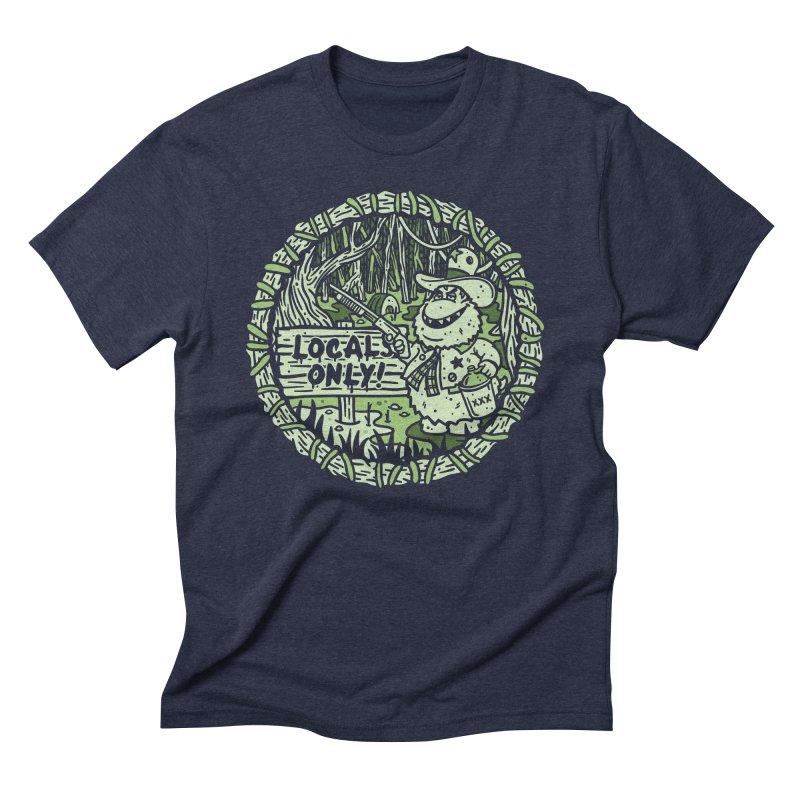 Locals Only Men's T-Shirt by MattAlbert84's Apparel Shop