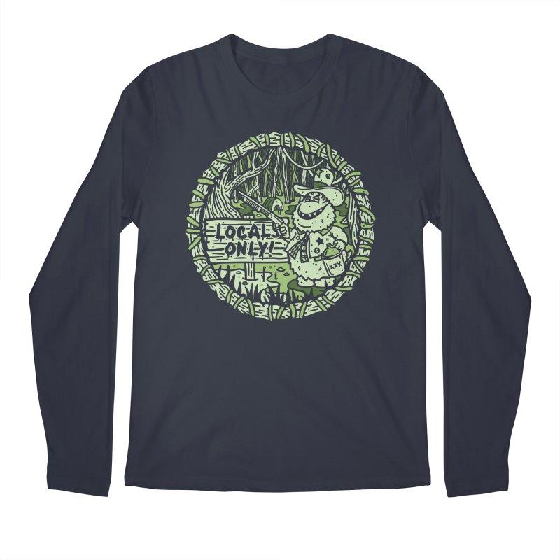 Locals Only Men's Longsleeve T-Shirt by MattAlbert84's Apparel Shop