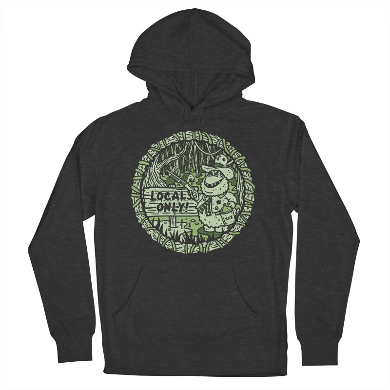Locals Only Women's Pullover Hoody by MattAlbert84's Apparel Shop